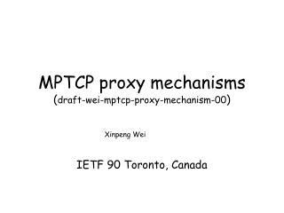 MPTCP proxy mechanisms  ( draft-wei-mptcp-proxy-mechanism-00 )