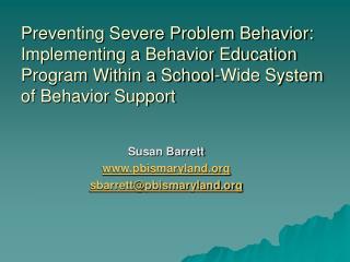Preventing Severe Problem Behavior: Implementing a Behavior Education Program Within a School-Wide System of Behavior Su