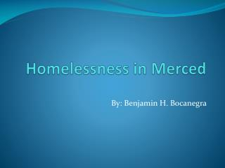 Homelessness in Merced