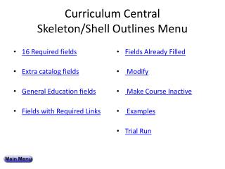 Curriculum Central  Skeleton/Shell Outlines Menu