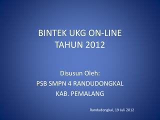 BINTEK UKG ON-LINE TAHUN 2012