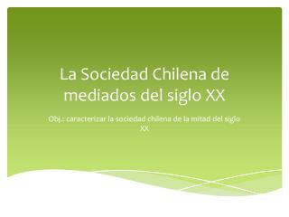 La Sociedad Chilena de mediados del siglo XX
