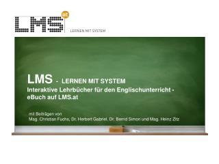 LMS  - LERNEN MIT SYSTEM Interaktive Lehrbücher für den Englischunterricht -  eBuch  auf LMS.at