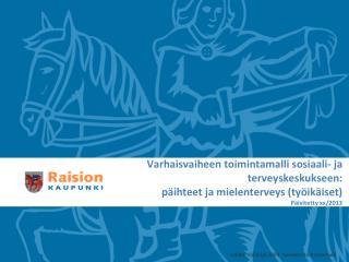 Lähde: Välittäjä 2009 -hankeen  toimintamalli