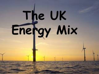 The UK Energy Mix