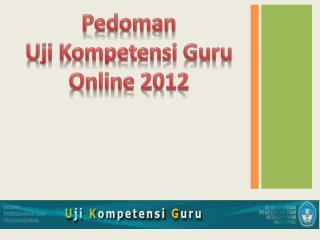 Pedoman Uji Kompetensi  Guru Online 2012