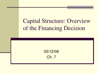 Capital Structure: Overview of the Financing Decision