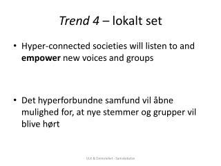 Trend 4  � lokalt set
