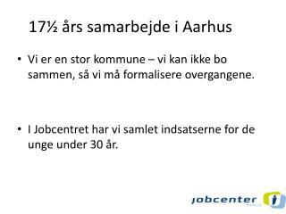 17½ års samarbejde i Aarhus
