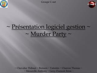 ~  Présentation logiciel gestion  ~ ~  Murder  Party  ~