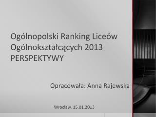 Ogólnopolski Ranking Liceów Ogólnokształcących 2013 PERSPEKTYWY