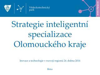 Strategie inteligentní specializace  Olomouckého kraje