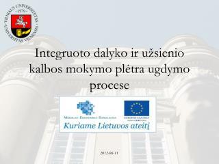Integruoto dalyko ir užsienio kalbos mokymo plėtra ugdymo procese