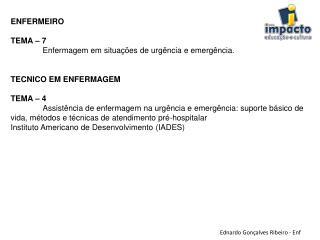 ENFERMEIRO TEMA – 7 Enfermagem  em situações de urgência e emergência . TECNICO EM ENFERMAGEM