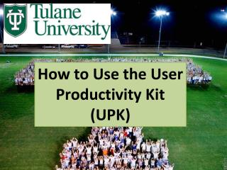 How to Use the User Productivity Kit (UPK)
