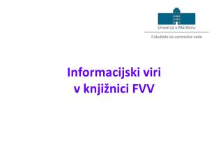 Informacijski viri v knji�nici FVV