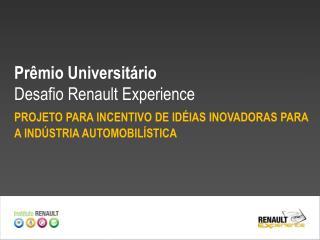 Prêmio Universitário  Desafio Renault Experience