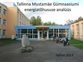 Tallinna Mustamäe Gümnaasiumi energiatõhususe analüüs