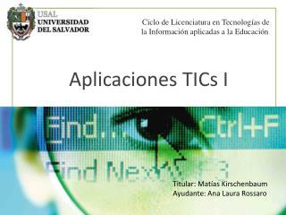 Aplicaciones TICs I
