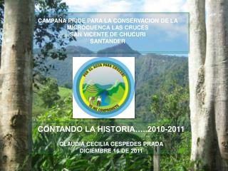 CONTANDO LA HISTORIA…..2010-2011 CLAUDIA  CECILIA CESPEDES PRADA DICIEMBRE 16 DE 2011