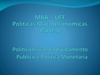 Política Fiscal, Endividamento Público e Política Monetária