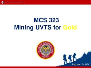 MCS 323  Mining UVTS for  Gold