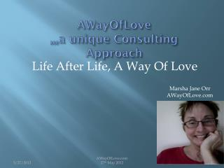AWayOfLove  ,,, a unique  Consulting Approach
