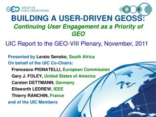 BUILDING A USER-DRIVEN GEOSS:  Continuing User Engagement as a Priority of  GEO