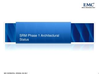 SRM Phase 1 Architectural Status