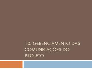 10. Gerenciamento das Comunicações do Projeto