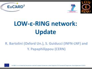 LOW- ? -RING network: Update