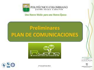 Preliminares PLAN DE COMUNICACIONES