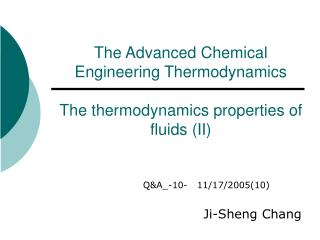 The Advanced Chemical Engineering Thermodynamics  The thermodynamics properties of fluids II