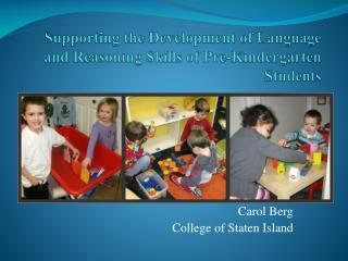 Supporting the Development of Language and Reasoning Skills of Pre-Kindergarten Students