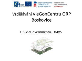 Vzd?l�v�n�  v  eGonCentru  ORP Boskovice