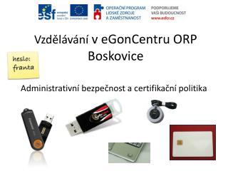 Vzdělávání  v  eGonCentru  ORP Boskovice