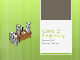 Comp. 2:  Productivity