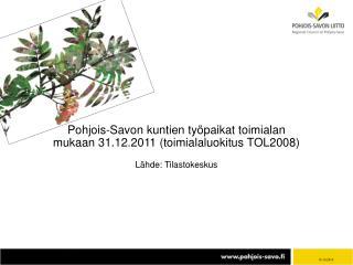 Pohjois-Savon kuntien työpaikat toimialan mukaan 31.12.2011 (toimialaluokitus TOL2008)