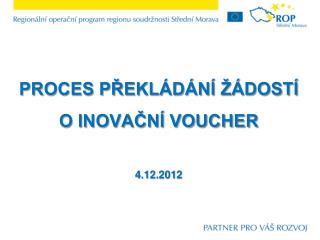 Proces překládání žádostí  o inovační voucher 4.12.2012