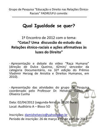 """Grupo de Pesquisa """"Educação e Direito nas Relações Étnico-Raciais"""" FADIR/UFU convida:"""