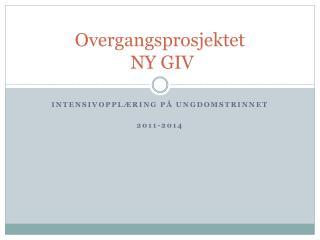 Overgangsprosjektet  NY GIV