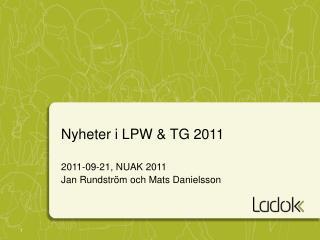 Nyheter i LPW & TG 2011