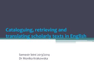 Cataloguing, retrieving and translating scholarly texts in English