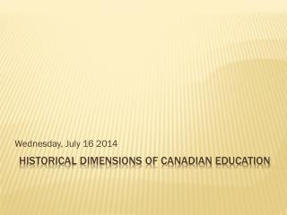 Historical dimensions of Canadian education