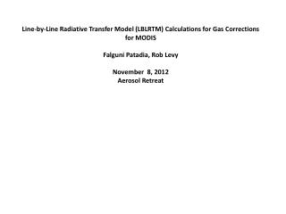Line-by-Line  Radiative  Transfer Model (LBLRTM) Calculations for Gas Corrections for MODIS