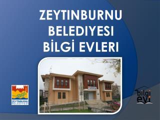 Zeytinburnu Belediyesi BİLGİ Evleri  2010