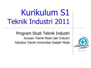 Kurikulum  S1  Teknik Industri  2011