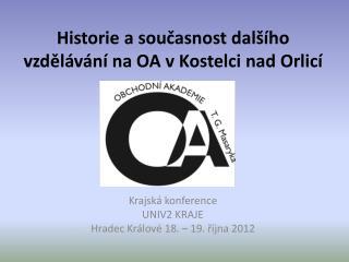 Historie a současnost dalšího vzdělávání na OA v Kostelci nad  Orlicí