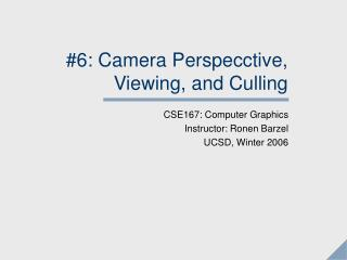 6: Camera Perspecctive, Viewing, and Culling