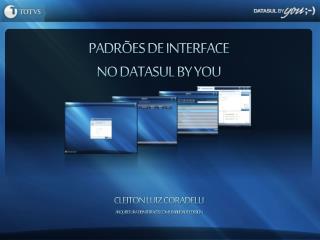 PADRÕES DE INTERFACE NO DATASUL BY YOU